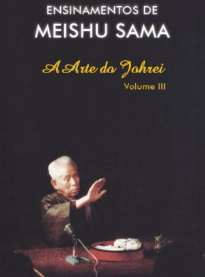 A Arte do Johrei – Volume III – português